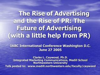 The Rise of Advertising and the Rise of PR: The Future of Advertising  (with a little help from PR)