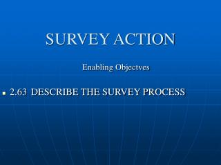 SURVEY ACTION