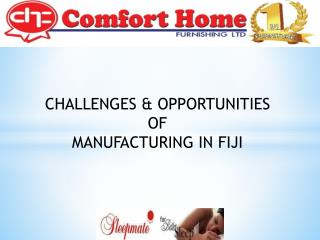 CHALLENGES & OPPORTUNITIES  OF  MANUFACTURING IN FIJI