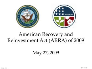 American Recovery and Reinvestment Act (ARRA) of 2009 May 27, 2009