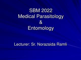 SBM 2022 Medical Parasitology  & Entomology