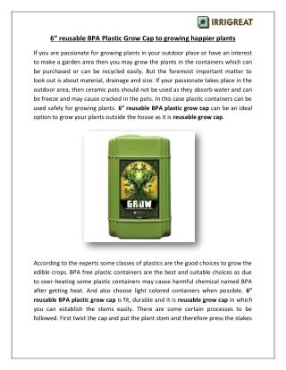 """6"""" reusable BPA Plastic Grow Cap to growing happier plants"""