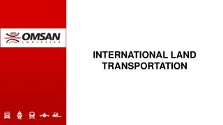 INTERNATIONAL LAND TRANSPORTATION