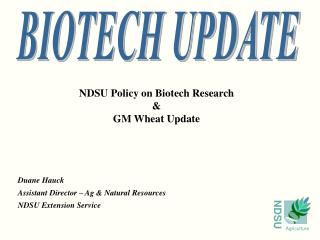 NDSU Policy on Biotech Research & GM Wheat Update