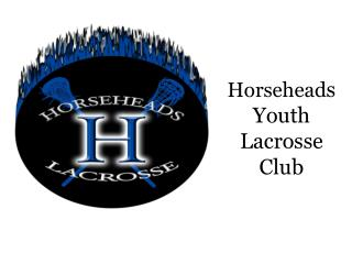 Horsehead s Youth Lacrosse Club