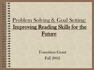Problem Solving & Goal Setting:  Improving Reading Skills for the Future
