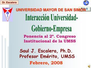 Saul J. Escalera, Ph.D.  Profesor Emérito, UMSS Febrero, 2008