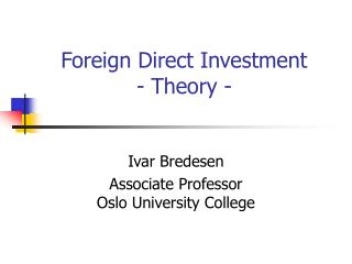 Foreign Direct Investment - Theory -