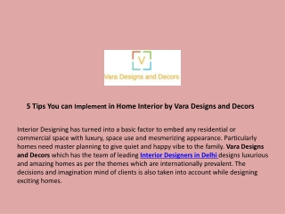 5 Tips You can Implement in Home Interior by Vara Designs and Decors