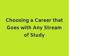 Choosing a Career that Goes with Any Stream of Study