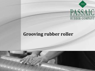 Grooving rubber roller