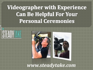 Videographer with Experience Can Be Helpful For Your Personal Ceremonies