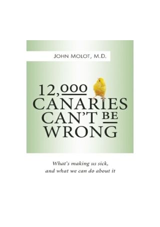 Download-PDF--12-000-Canaries-Can-t-Be-Wrong-What-s-Making-Us-Sick-and-What-