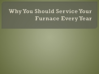 Why You Should Service Your Furnace Evey Year