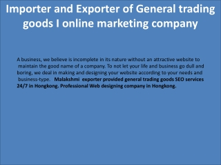 Importer and Exporter of General trading goods I online marketing company