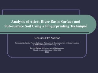 Analysis of Attert River Basin Surface and  Sub-surface Soil Using a Fingerprinting Technique