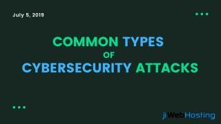 Understanding the Common Types of Cyber Attacks - jiWebHosting