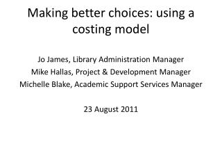 Making better choices: using a costing model
