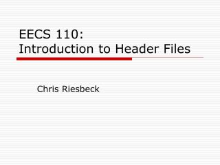 EECS 110:  Introduction to Header Files