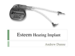 Esteem  Hearing Implant