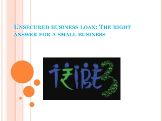 Unsecured business loan- The right answer for a small business