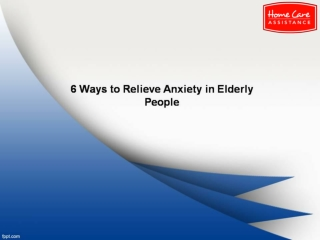 6 Ways to Relieve Anxiety in Elderly People