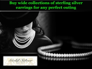 Buy wide collections of sterling silver earrings for any perfect outing