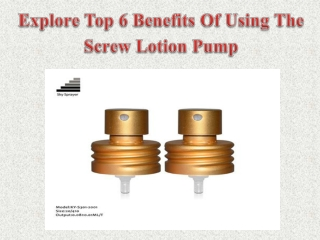 Explore Top 6 Benefits Of Using The Screw Lotion Pump