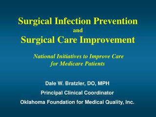Surgical Infection Prevention and Surgical Care Improvement  National Initiatives to Improve Care for Medicare Patients