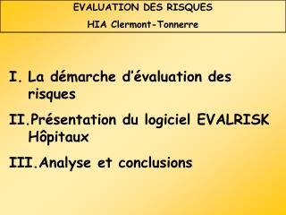 La démarche d'évaluation des risques Présentation du logiciel EVALRISK Hôpitaux Analyse et conclusions