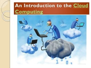An Introduction to the Cloud Computing