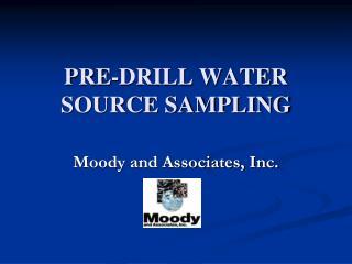PRE-DRILL WATER SOURCE SAMPLING