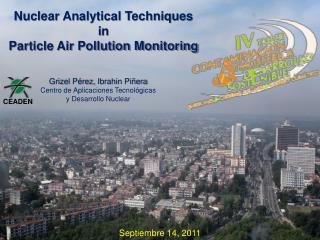 Nuclear Analytical Techniques i n Particle Air Pollution Monitoring
