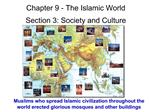 Chapter 9 - The Islamic World  Section 3: Society and Culture