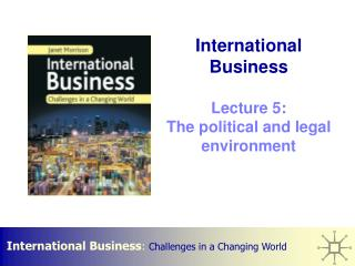 International Business  Lecture 5: The political and legal environment