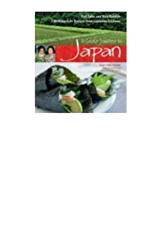 DOWNLOAD [PDF] A Cook's Journey to Japan Fish Tales and Rice Paddies 100 Homestyle Recipes from Japa