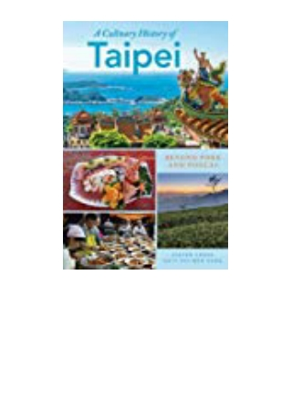 DOWNLOAD [PDF] A Culinary History of Taipei