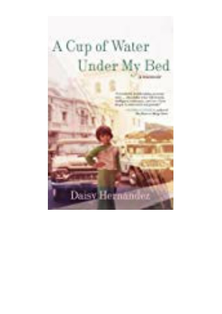 DOWNLOAD [PDF] A Cup of Water Under My Bed A Memoir