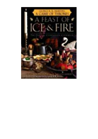 DOWNLOAD [PDF] A Feast of Ice and Fire The Official Companion Cookbook