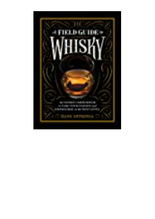 DOWNLOAD [PDF] A Field Guide to Whisky Everything You Need to Know About the New World of Whisky