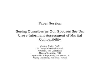 Paper Session  Seeing Ourselves as Our Spouses See Us:  Cross-Informant Assessment of Marital Compatibility