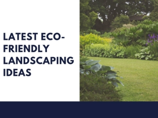 Latest Eco-Friendly Landscaping Ideas