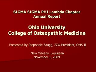 SIGMA SIGMA PHI Lambda Chapter Annual Report  Ohio University  College of Osteopathic Medicine   Presented by Stephanie
