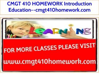 CMGT 410 HOMEWORK Introduction Education--cmgt410homework.com