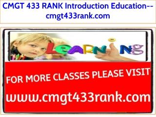 CMGT 433 RANK Introduction Education--cmgt433rank.com