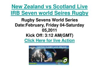 New Zealand vs Scotland Live IRB Seven world Seires Rugby Li