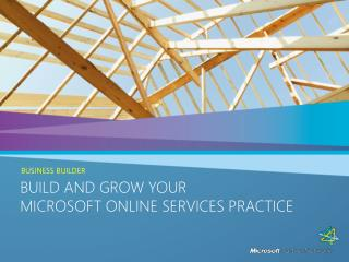 Build and Grow Your  Microsoft online services Practice