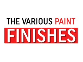 The Various Paint Finishes