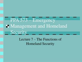 PPA 573 – Emergency Management and Homeland Security