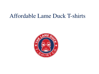 Affordable Lame Duck T-shirts